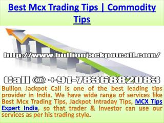 Intraday Trading Tips, MCX Tips Expert India Call @  91-7836882083