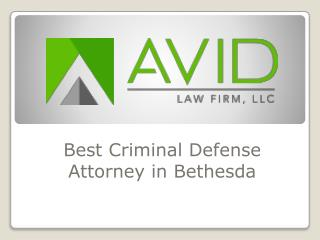 Avid Law Firm, LLC – Best Criminal Defense Attorney in Bethesda