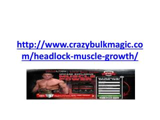 http://www.crazybulkmagic.com/headlock-muscle-growth/