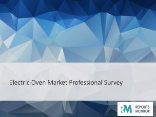 Electric Oven Market Professional Survey