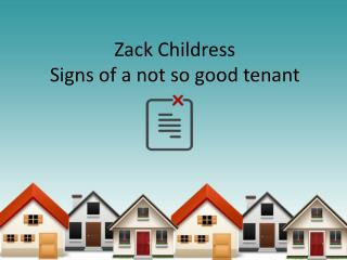 Zack Childress - Signs of a not so good tenant