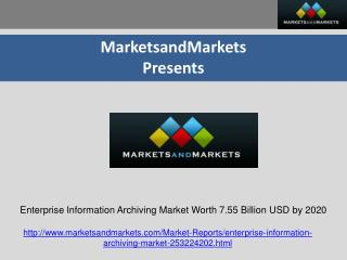 Enterprise Information Archiving Market Worth 7.55 Billion USD by 2020
