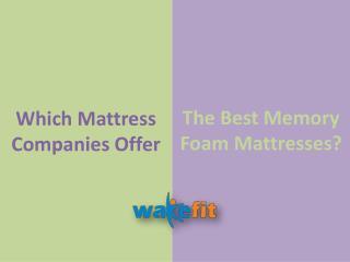 Which Mattress Companies Offer The Best Memory Foam?