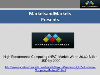 High Performance Computing (HPC) Market Worth 36.62 Billion USD by 2020
