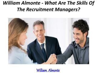 William Almonte - What Are The Skills Of The Recruitment Managers?