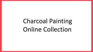 Charcoal Painting Online Collection