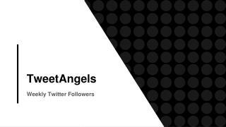 Tweetangels - Buying Followers on a Weekly Basis