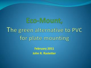 Eco-Mount,  The green alternative to PVC for plate mounting