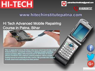 Hi Tech Provides Skill Oriented Advanced Mobile Repairing Course in Patna, Bihar