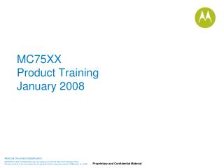 MC75XX	 Product Training January 2008
