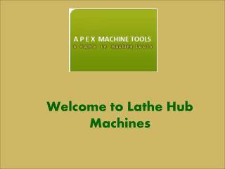 Lathe Hub Machines