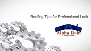 Roofing Tips for Professional Look|Alpha Rain