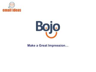 Make a Great Impression…