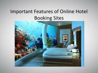 Important Features of Online Hotel Booking Sites