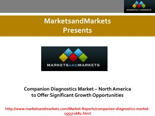 Companion Diagnostics Market estimated worth $8,730.7 Million by 2019