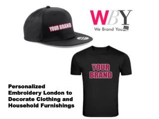 Personalized Embroidery London to Decorate Clothing and Household Furnishings