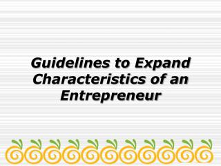 Guidelines to Expand the Characteristics of an Entrepreneur | Carl Kruse