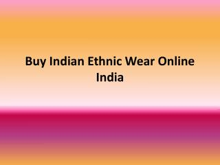Buy Indian Ethnic Wear India
