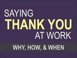 Recognizing your colleagues - Why, when and how to say Thank You in the workplace