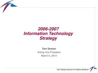 2006-2007 Information Technology Strategy
