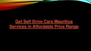 Get Self Drive Cars Mauritius Services in Affordable Price Range