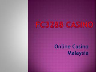FC3288 Casino- Online Casino Malaysia