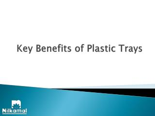 Key Benefits of Plastic Trays