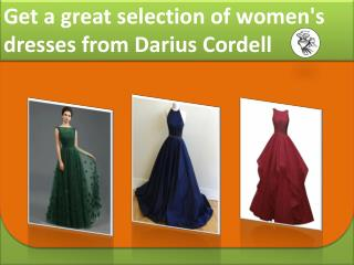 Get the latest trends in women's dresses from Darius Cordell