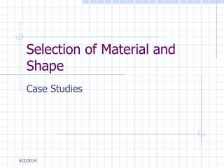 Selection of Material and Shape