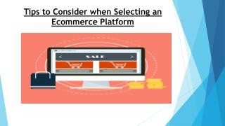 Tips to Consider when Selecting an Ecommerce Platform