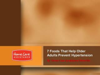 7 Foods That Help Older Adults Prevent Hypertension