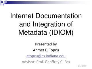 Internet Documentation and Integration of Metadata (IDIOM)