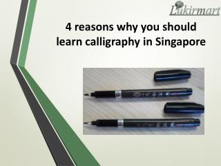 4 reasons why you should learn calligraphy in Singapore