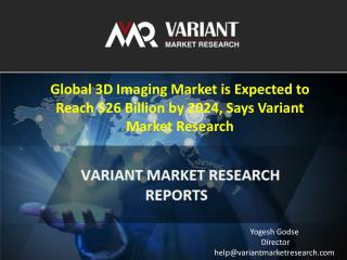 Global 3D Imaging Market is estimated to reach $26 billion by 2024