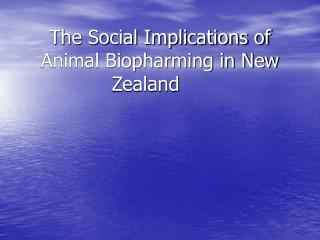 The Social Implications of Animal Biopharming in New Zealand