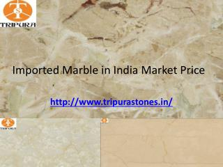 Imported Marble in India Market Price