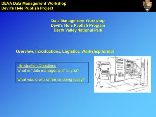 Data Management Workshop Devil s Hole Pupfish Program Death Valley National Park