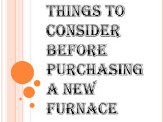 Different Kinds of Furnace Available for Your House