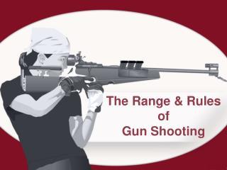 The Range & Rules of Gun Shooting
