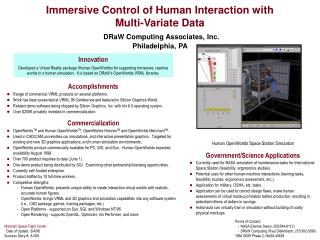 Immersive Control of Human Interaction with  Multi-Variate Data DRaW Computing Associates, Inc. Philadelphia, PA