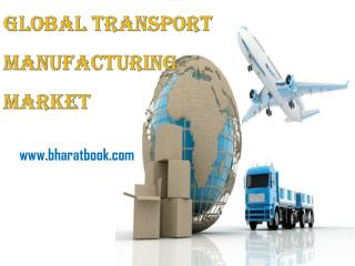 Global Transport Manufacturing Market