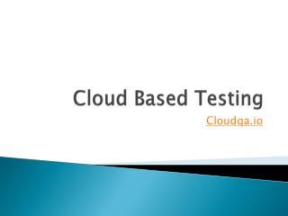 Cloud Based Testing
