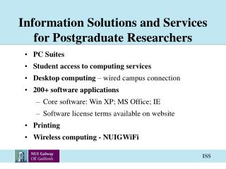 Information Solutions and Services for Postgraduate Researchers