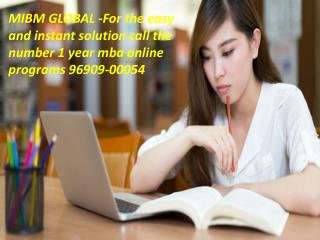 MIBM GLOBAL -For the easy and instant solution call the number 1 year mba online programs 96909-00054