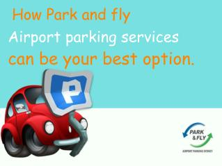 How the Park and fly Airport parking service can be your best option