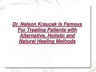 Dr. Nelson Kraucak - Holistic and Natural Healing Methods