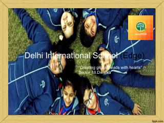 Delhi International Schools Edge Dwarka | DIS Edge Dwarka | DIS Edge Sector 18 Dwarka - DIGS