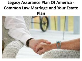 Legacy Assurance Plan Of America - Common Law Marriage and Your Estate Plan