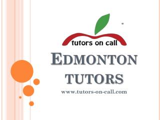 Edmonton Tutors - www.tutors-on-call.com