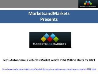 Semi-Autonomous Vehicles Market worth 7.84 Million Units by 2021